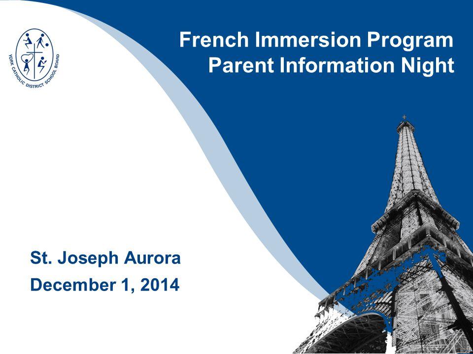 St. Joseph Aurora December 1, 2014 French Immersion Program Parent Information Night