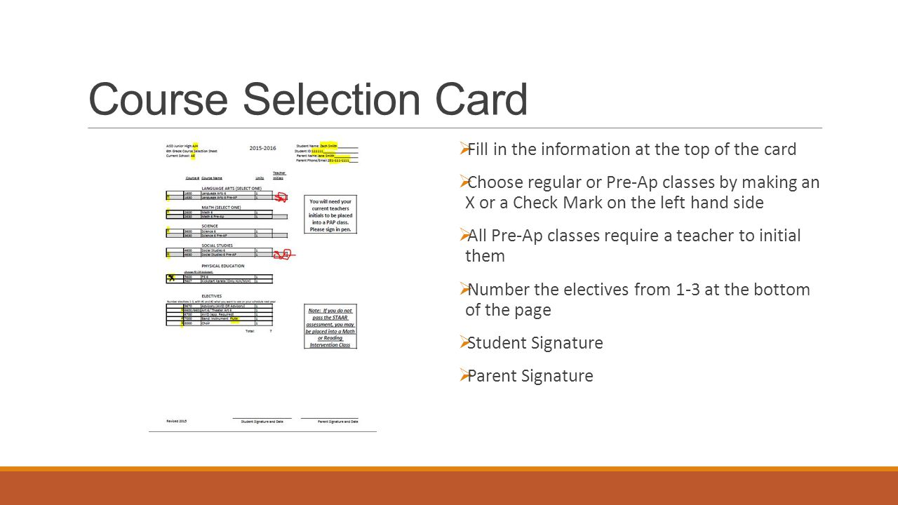 Course Selection Card  Fill in the information at the top of the card  Choose regular or Pre-Ap classes by making an X or a Check Mark on the left h