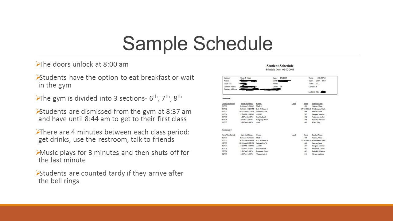 Sample Schedule  The doors unlock at 8:00 am  Students have the option to eat breakfast or wait in the gym  The gym is divided into 3 sections- 6 t