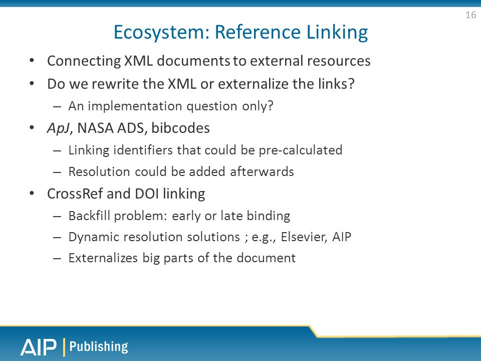 Ecosystem: Reference Linking Connecting XML documents to external resources Do we rewrite the XML or externalize the links.