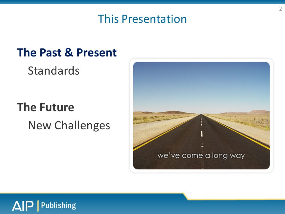 This Presentation The Past & Present Standards The Future New Challenges 2