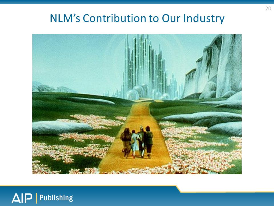 NLM's Contribution to Our Industry 20