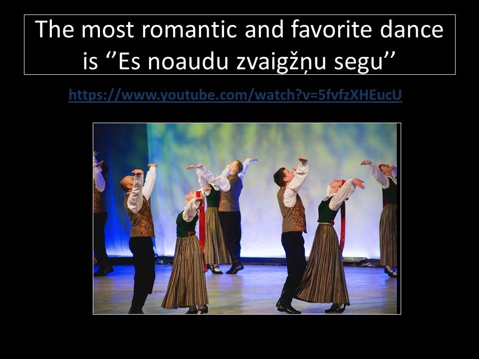 The most romantic and favorite dance is ''Es noaudu zvaigžņu segu'' https://www.youtube.com/watch?v=5fvfzXHEucU