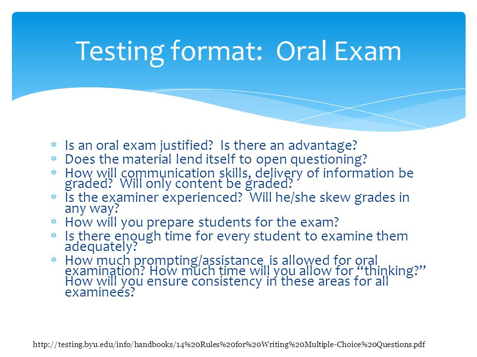 Is an oral exam justified. Is there an advantage.