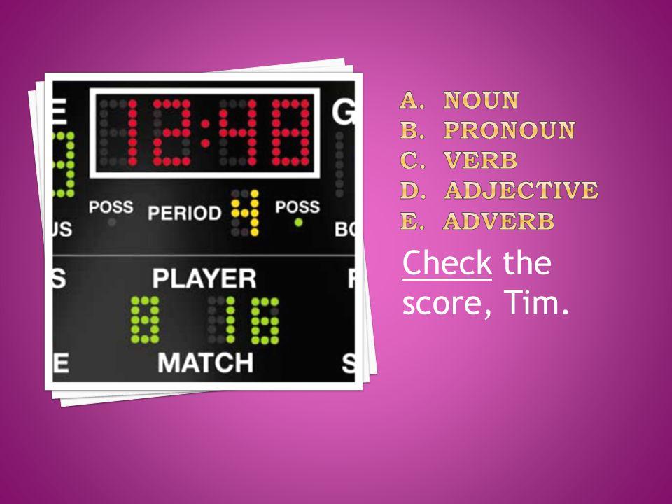 Check the score, Tim.