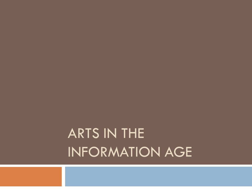 ARTS IN THE INFORMATION AGE