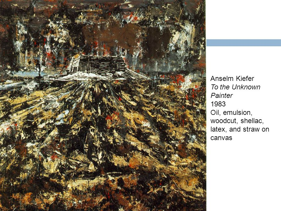 Anselm Kiefer To the Unknown Painter 1983 Oil, emulsion, woodcut, shellac, latex, and straw on canvas