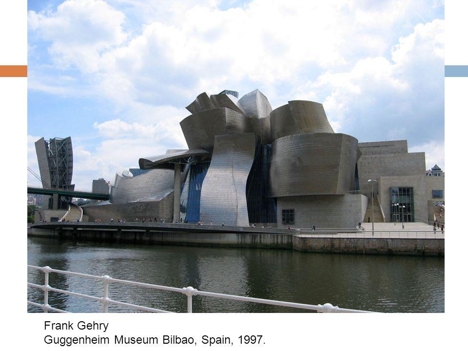 Frank Gehry Guggenheim Museum Bilbao, Spain, 1997.