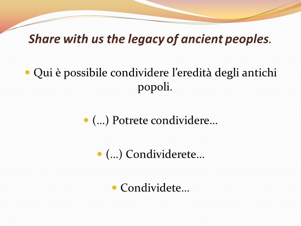 Share with us the legacy of ancient peoples.
