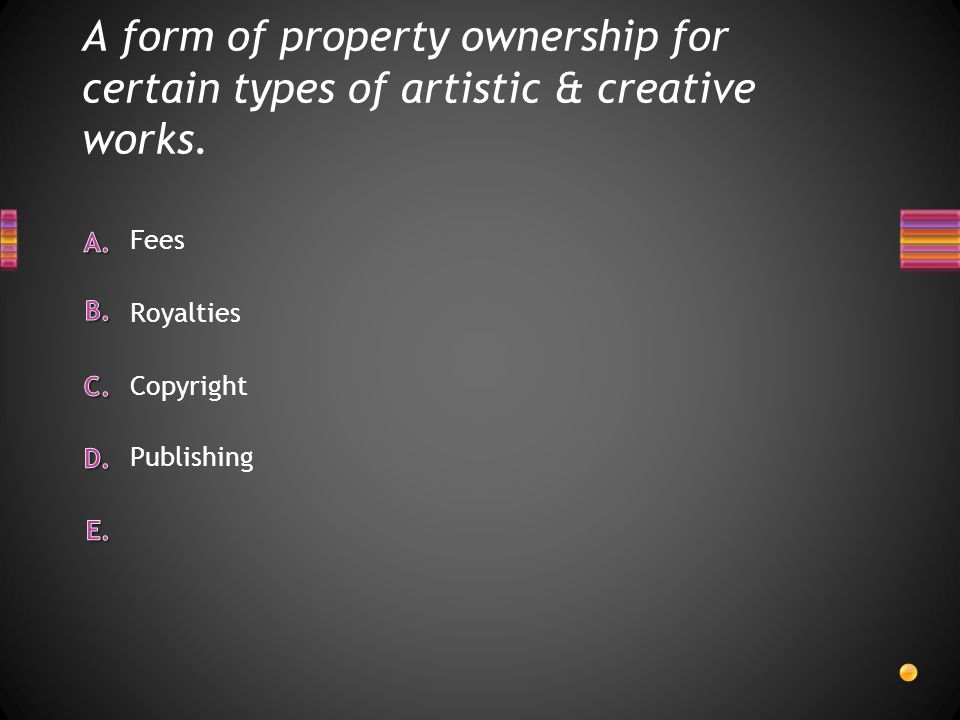 A form of property ownership for certain types of artistic & creative works.