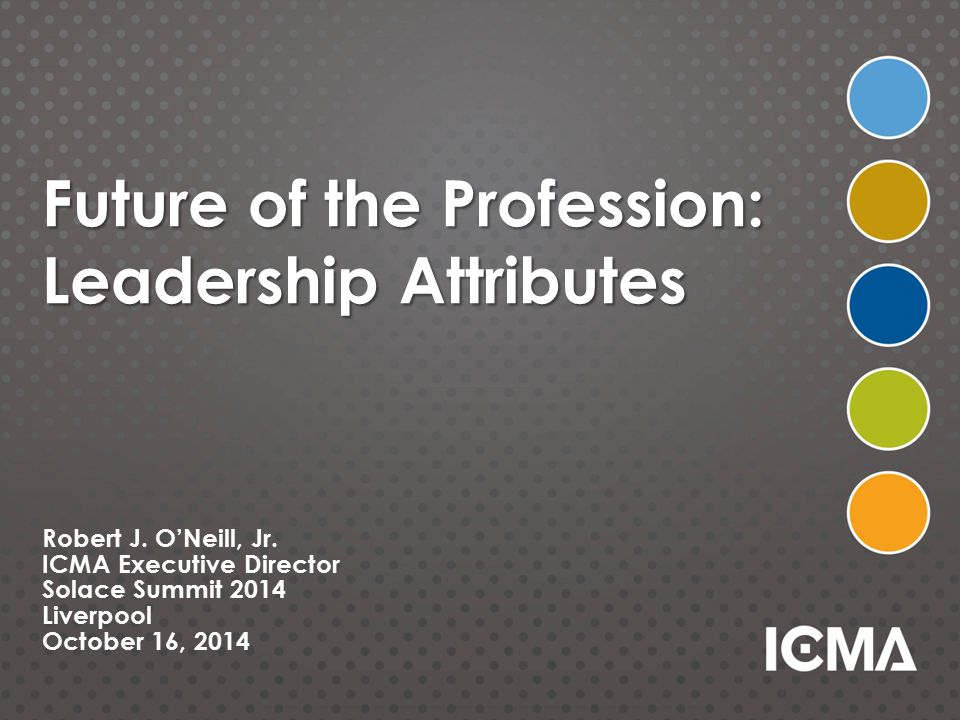 Future of the Profession: Leadership Attributes Robert J.