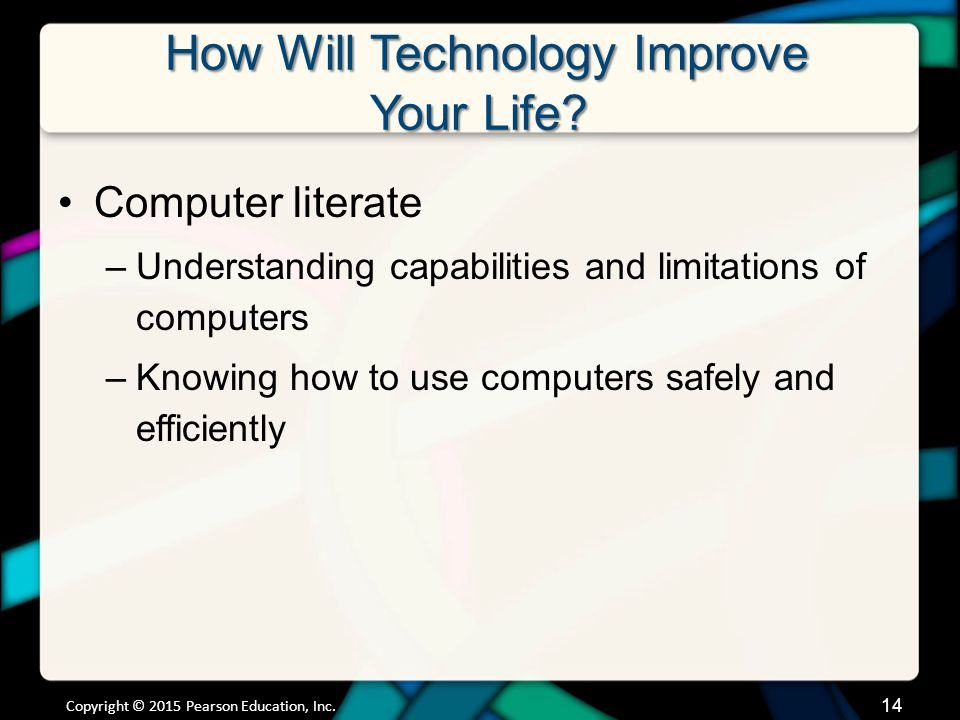 How Will Technology Improve Your Life. How Will Technology Improve Your Life.