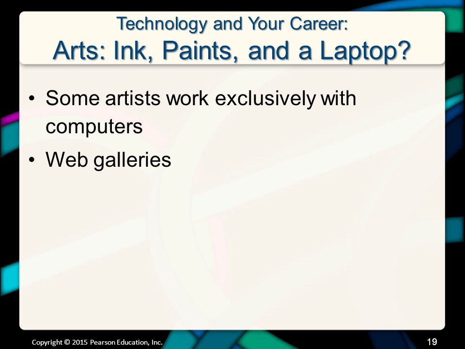 Technology and Your Career: Arts: Ink, Paints, and a Laptop.