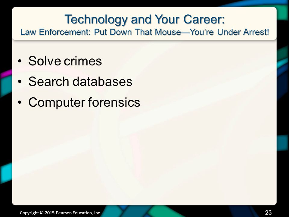 Technology and Your Career: Law Enforcement: Put Down That Mouse—You're Under Arrest.
