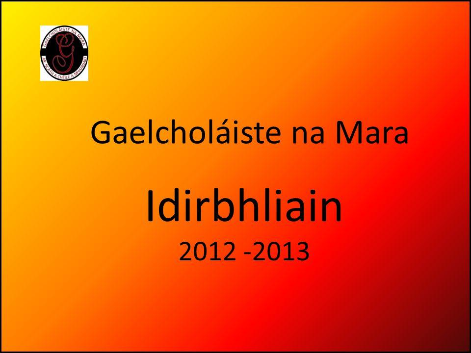 Gaelcholáiste na Mara Idirbhliain 2012 -2013
