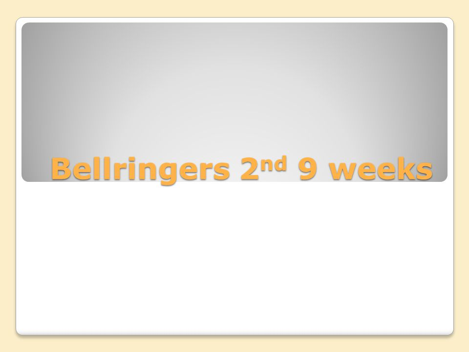 Bellringers 2 nd 9 weeks