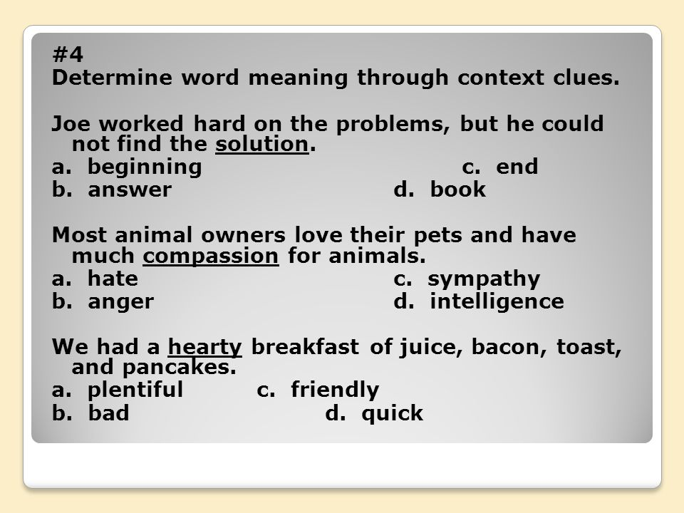 #4 Determine word meaning through context clues.