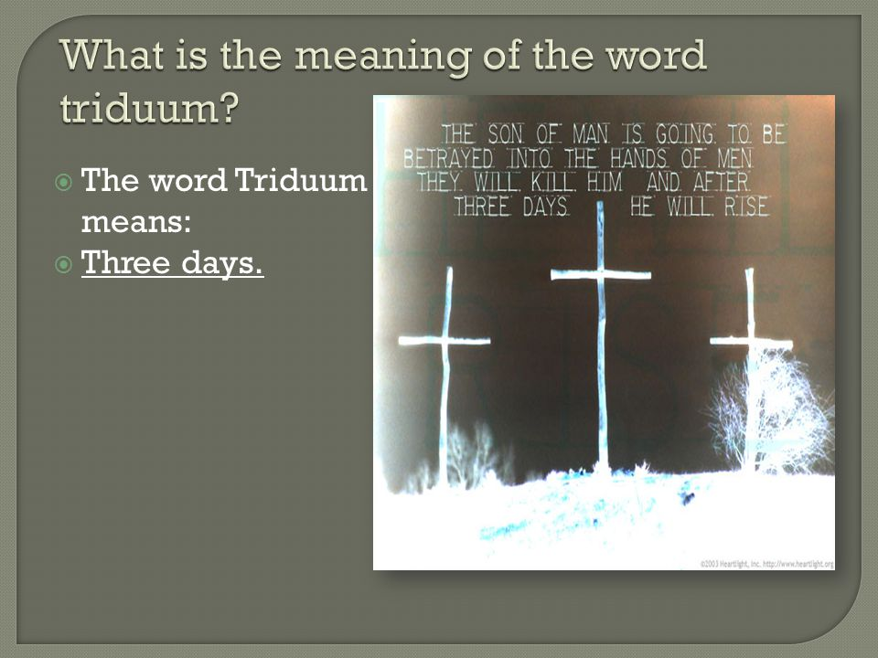  The days of the Holy Triduum are:  A. Holy Thursday  B. Good Friday  C. Holy Saturday