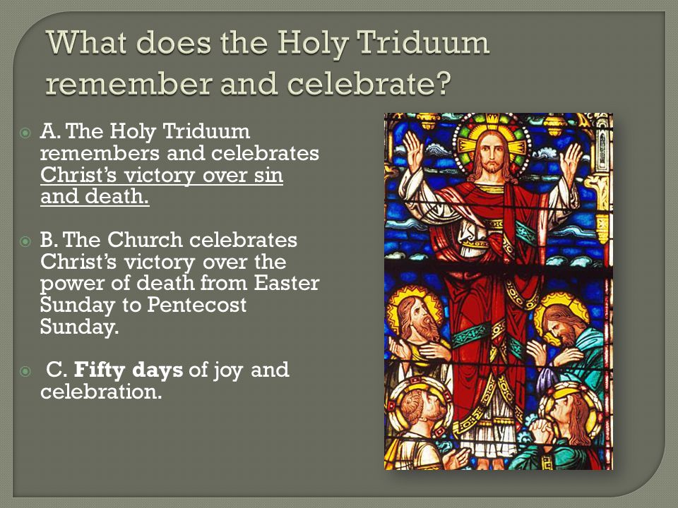  The days of the Holy Triduum are counted the way the Hebrews counted their days.