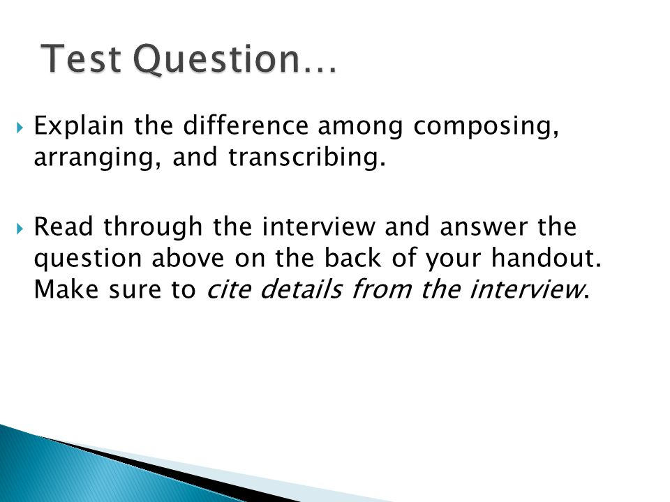  Explain the difference among composing, arranging, and transcribing.