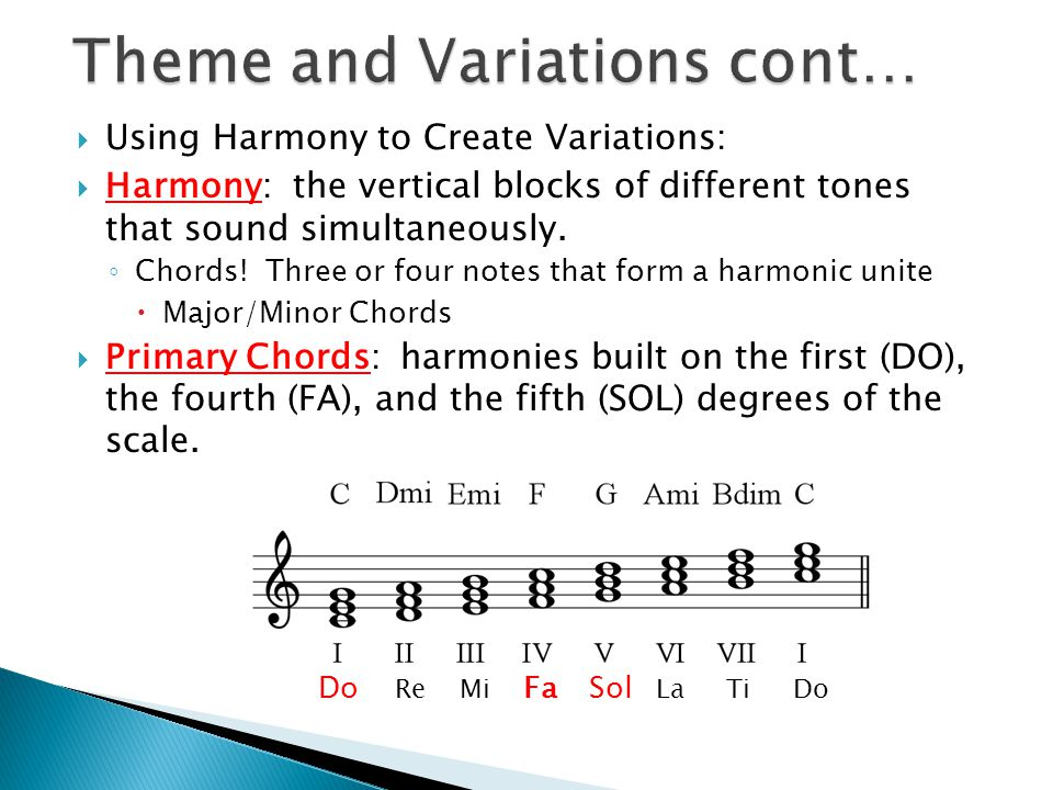  Using Harmony to Create Variations:  Harmony: the vertical blocks of different tones that sound simultaneously.