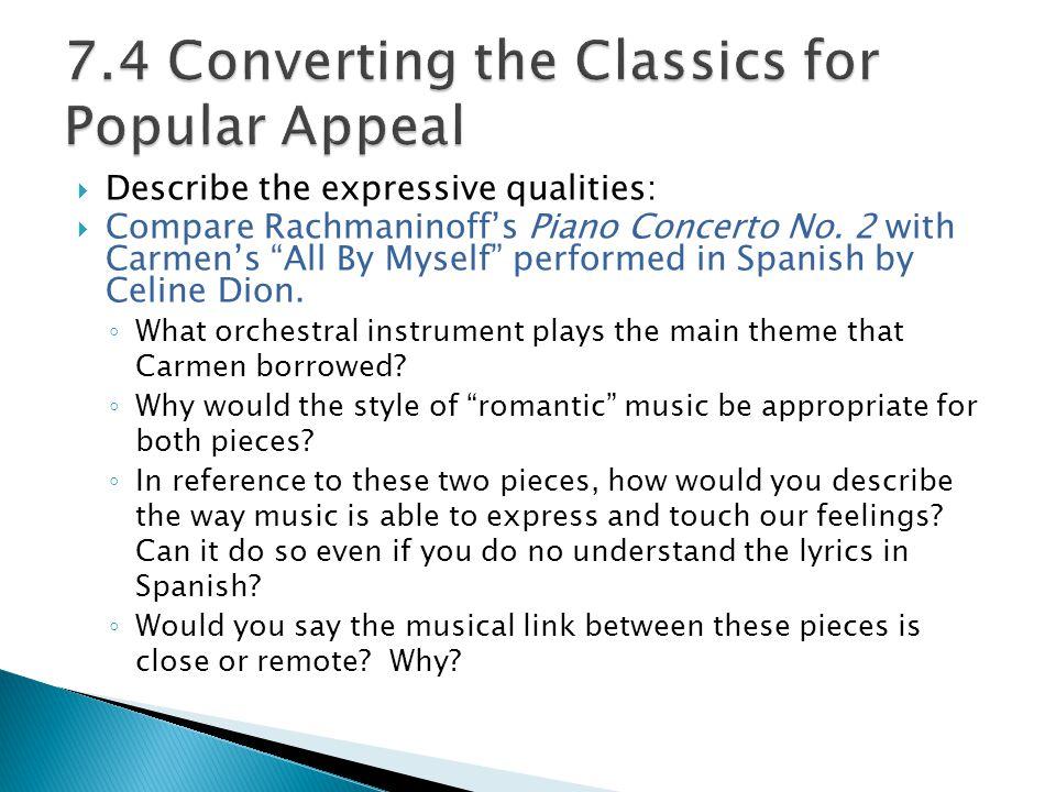  Describe the expressive qualities:  Compare Rachmaninoff's Piano Concerto No.