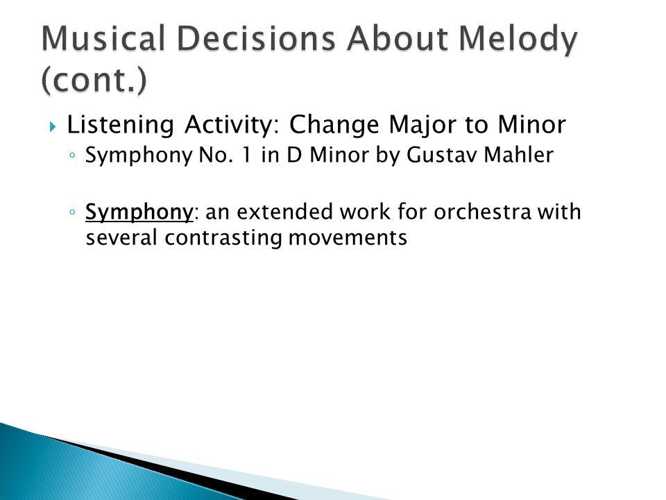  Listening Activity: Change Major to Minor ◦ Symphony No.