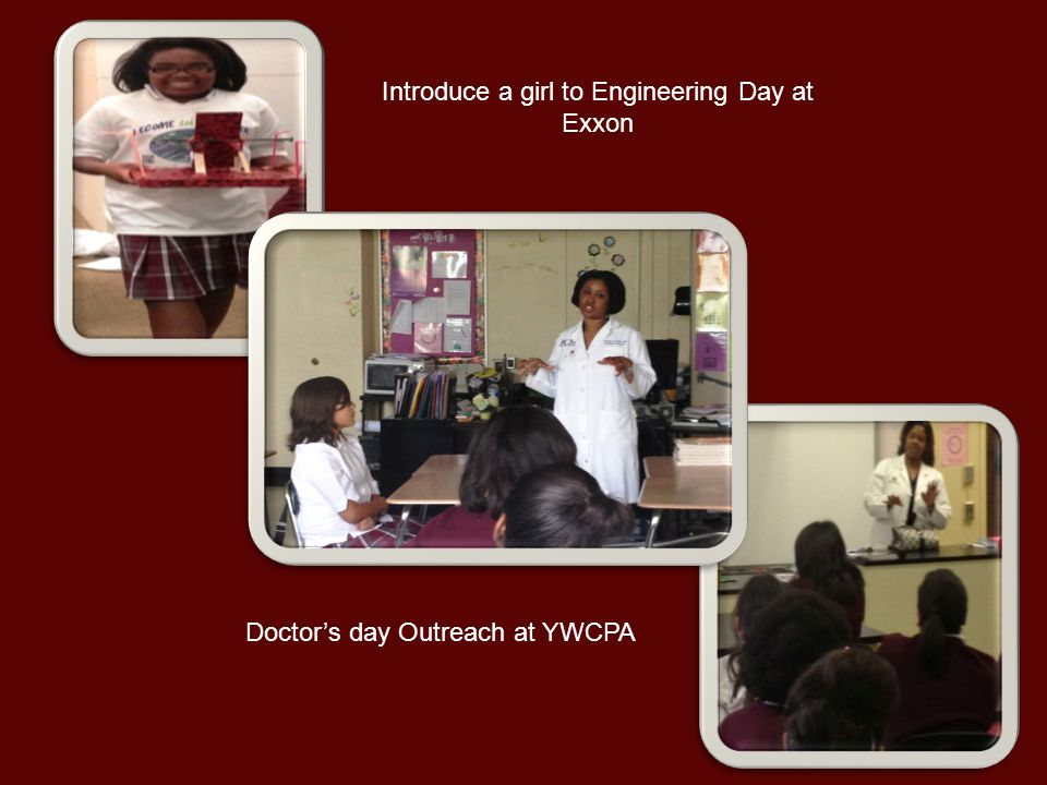 Introduce a girl to Engineering Day at Exxon Doctor's day Outreach at YWCPA