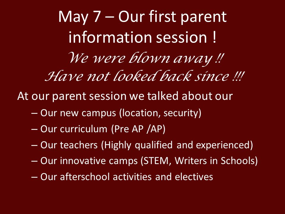 May 7 – Our first parent information session .We were blown away !.