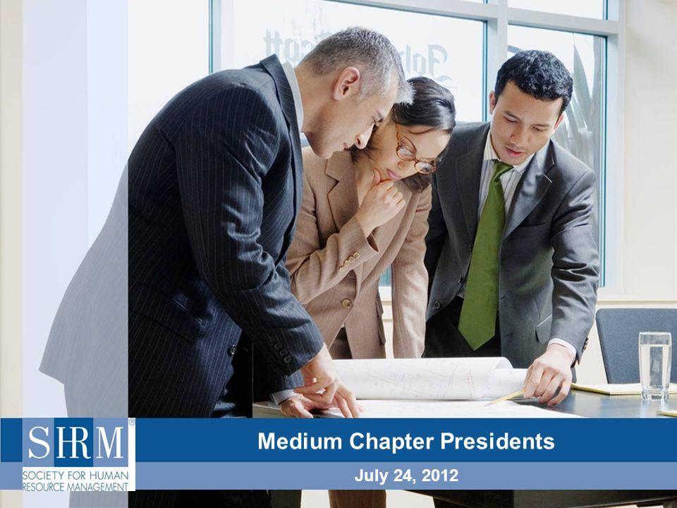 Medium Chapter Presidents July 24, 2012