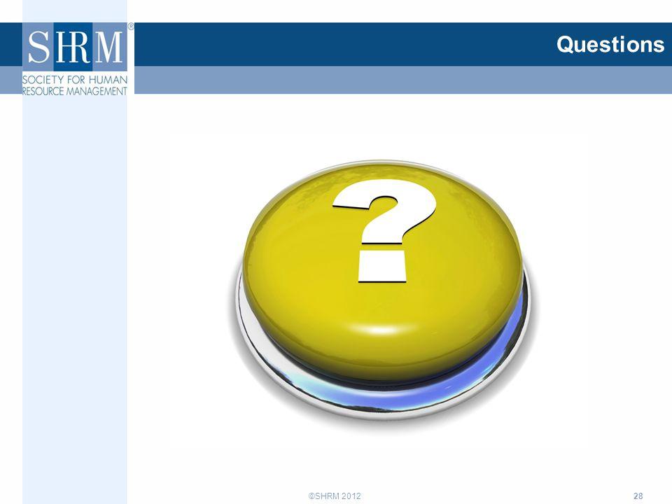 ©SHRM 2012 28 Questions