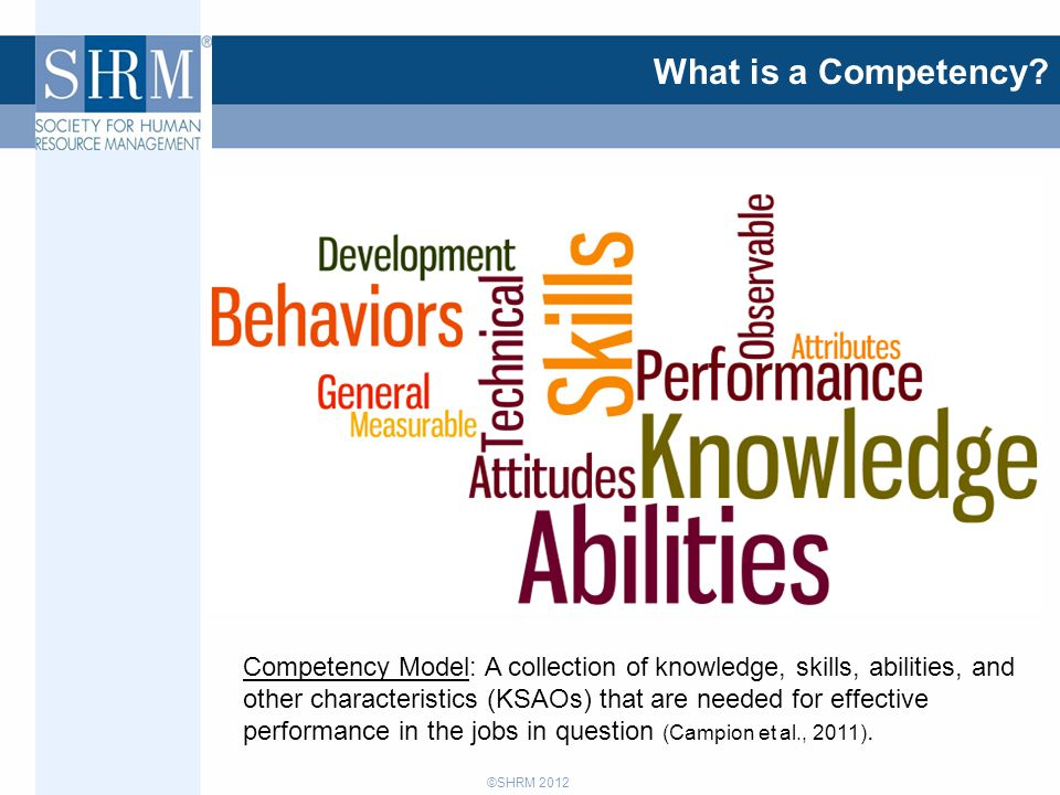 ©SHRM 2012 What is a Competency.