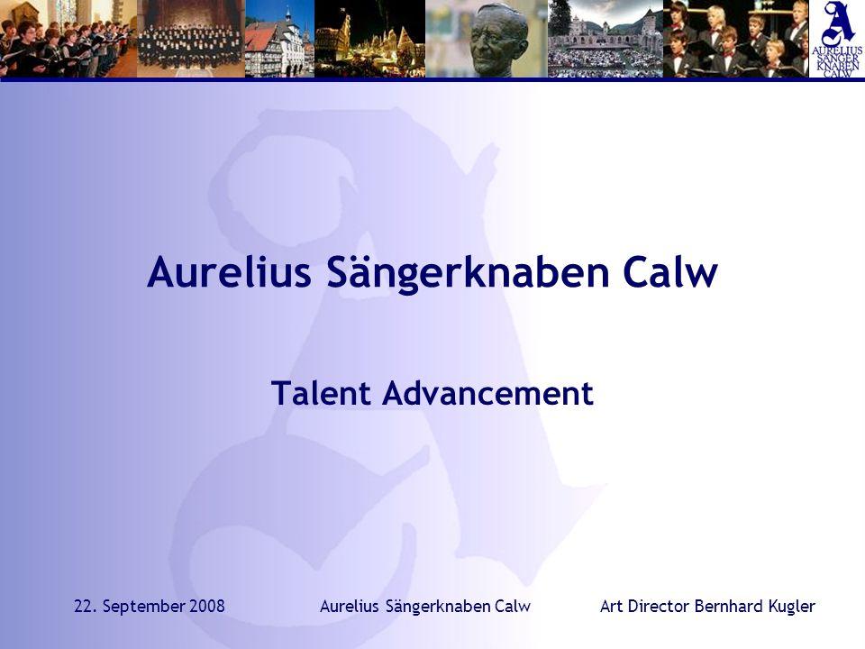 Art Director Bernhard Kugler22. September 2008Aurelius Sängerknaben Calw Talent Advancement