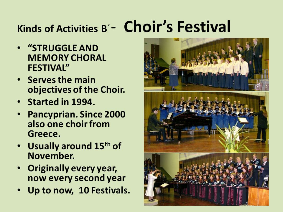 Kinds of Activities Β΄ - Choir's Festival STRUGGLE AND MEMORY CHORAL FESTIVAL Serves the main objectives of the Choir.