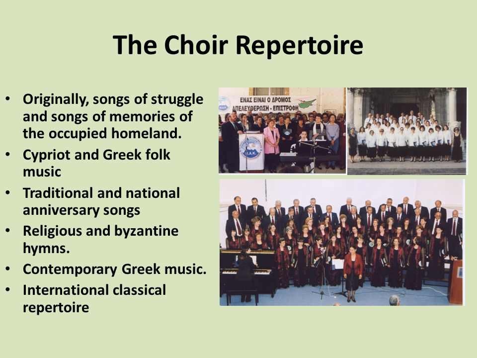 The Choir Repertoire Originally, songs of struggle and songs of memories of the occupied homeland.