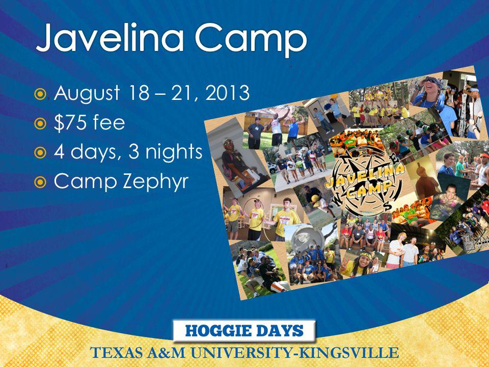  August 18 – 21, 2013  $75 fee  4 days, 3 nights  Camp Zephyr