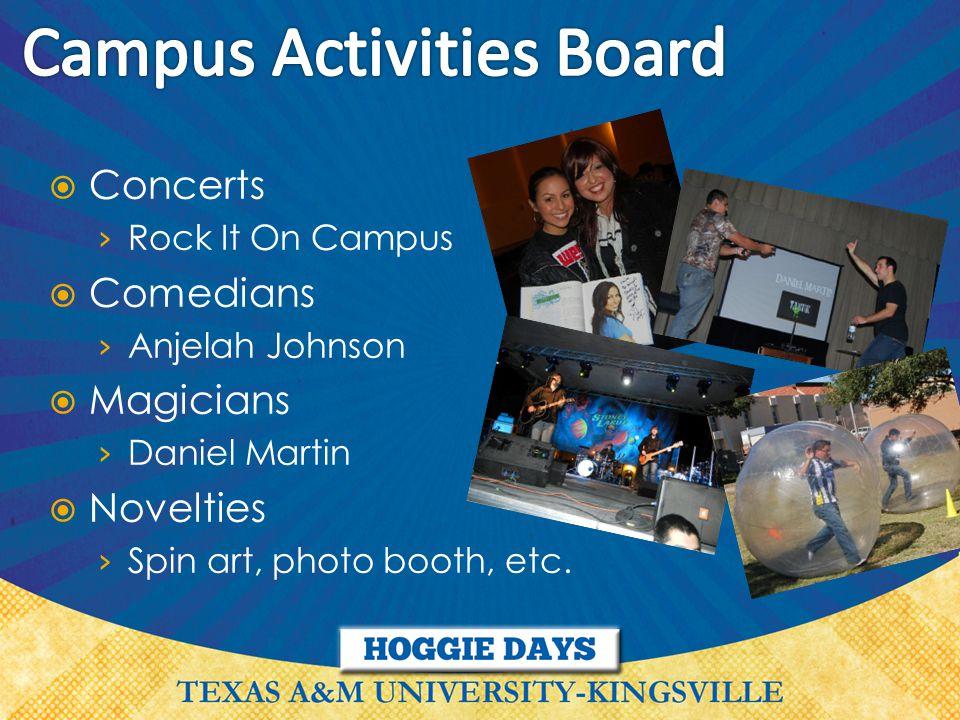  Concerts › Rock It On Campus  Comedians › Anjelah Johnson  Magicians › Daniel Martin  Novelties › Spin art, photo booth, etc.