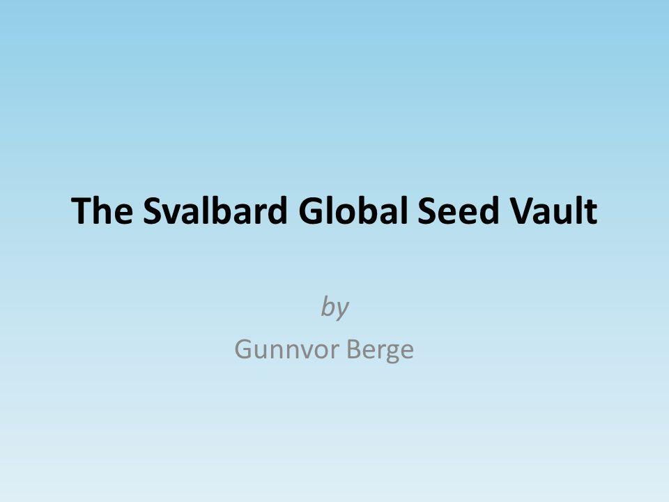 The Svalbard Global Seed Vault by Gunnvor Berge