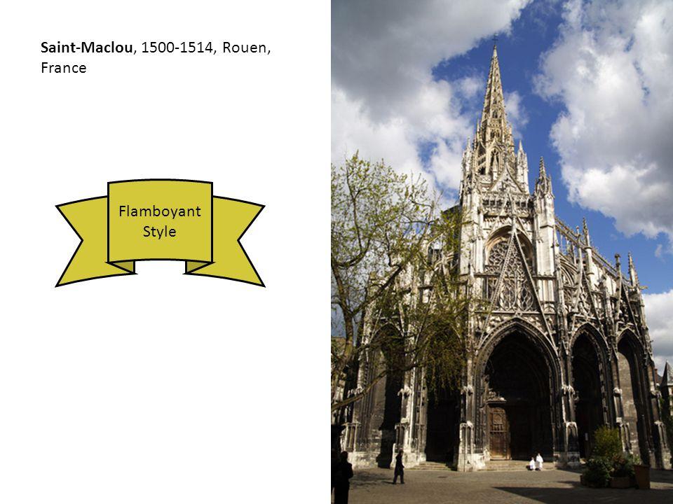 Saint-Maclou, 1500-1514, Rouen, France Flamboyant Style
