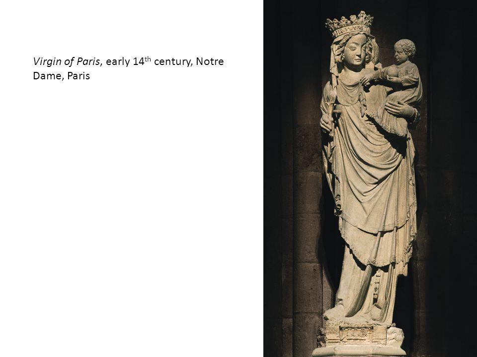 Virgin of Paris, early 14 th century, Notre Dame, Paris