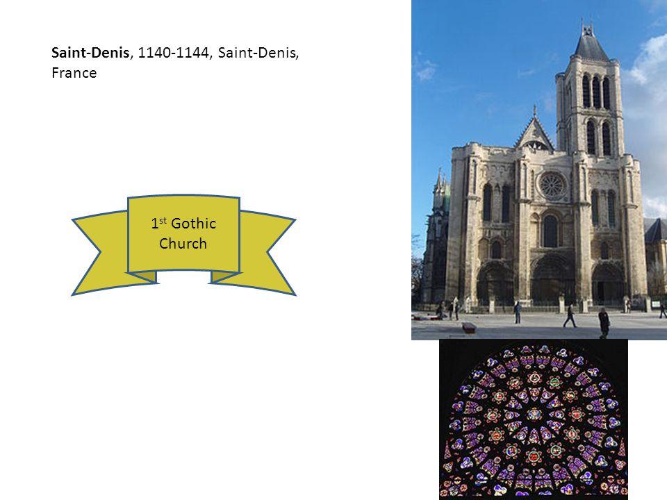Saint-Denis, 1140-1144, Saint-Denis, France 1 st Gothic Church