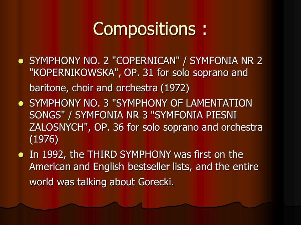 Compositions : SYMPHONY NO. 2 COPERNICAN / SYMFONIA NR 2 KOPERNIKOWSKA , OP.