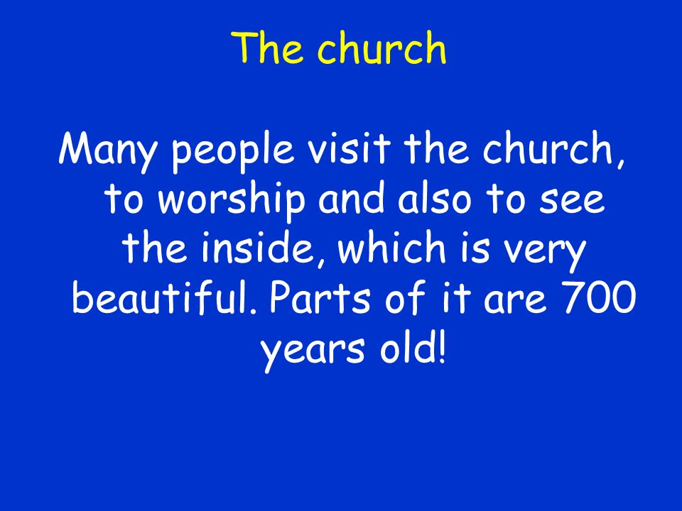 Many people visit the church, to worship and also to see the inside, which is very beautiful.