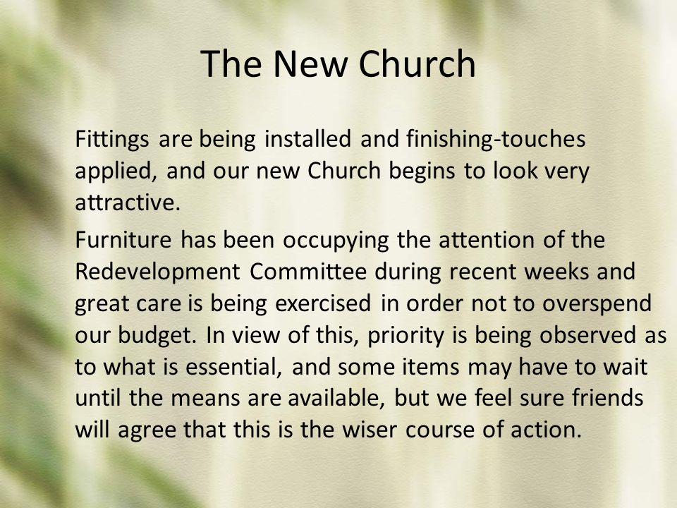 The New Church Fittings are being installed and finishing-touches applied, and our new Church begins to look very attractive. Furniture has been occup
