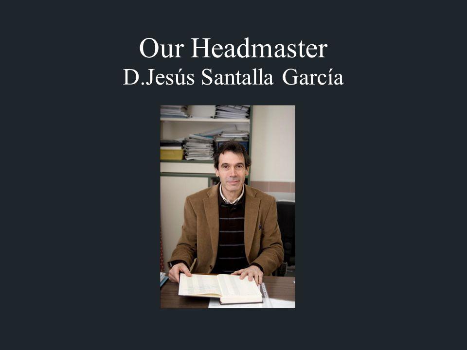 Our Headmaster D.Jesús Santalla García