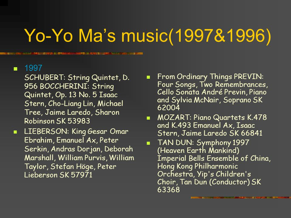 Yo-Yo Ma's music(1998and1999) 1999 SOLO (US/Canada Version) BRAMHS: Concerto No.2, Cello Sonata Op. 78 STOCK: Lulie The Iceberg NPR Milestones of the