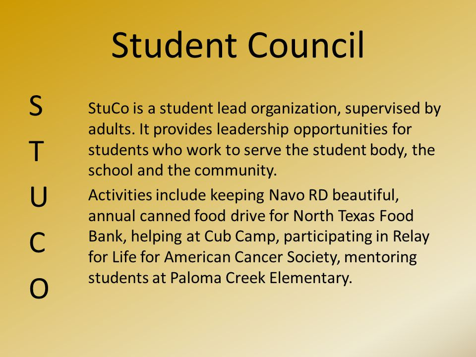 Student Council STUCOSTUCO StuCo is a student lead organization, supervised by adults.