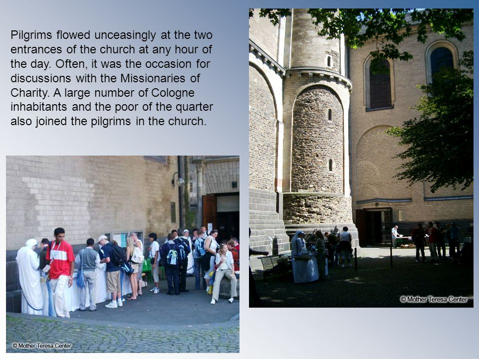 Pilgrims flowed unceasingly at the two entrances of the church at any hour of the day.