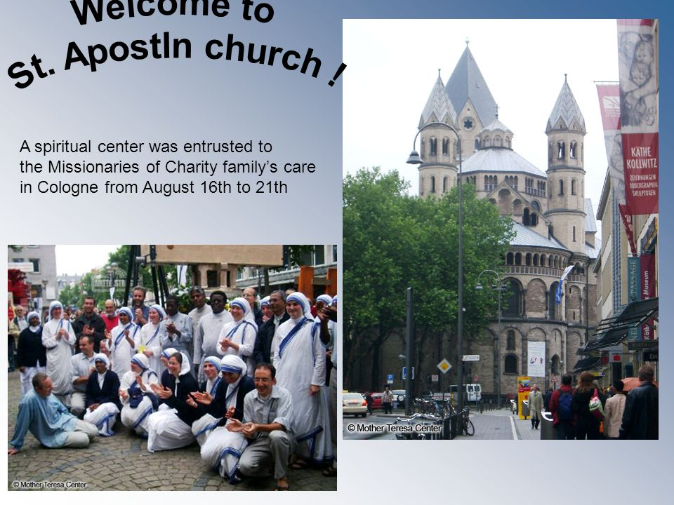 A spiritual center was entrusted to the Missionaries of Charity family's care in Cologne from August 16th to 21th