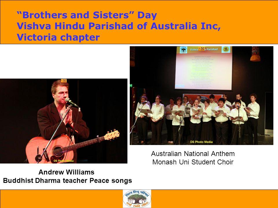 Brothers and Sisters Day Vishva Hindu Parishad of Australia Inc, Victoria chapter Andrew Williams Buddhist Dharma teacher Peace songs Australian National Anthem Monash Uni Student Choir